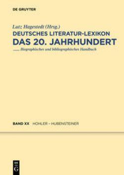 Deutsches Literatur-Lexikon. Das 20. Jahrhundert / Hohler ...