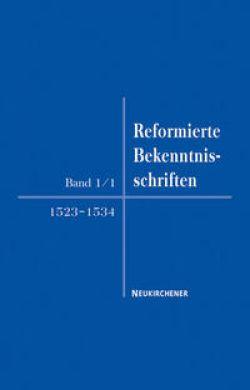 Reformierte Bekenntnisschriften 1523-1534 / Vandenhoeck ...